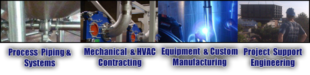 Process Piping & Systems Mechanical & HVAC Contracting, Custom, Manufacturing ,Project, Support Engineering, ASAHI plastic fusion technology and company certification training, Pump repair service and rebuilds sump pump design and custom fabrication.